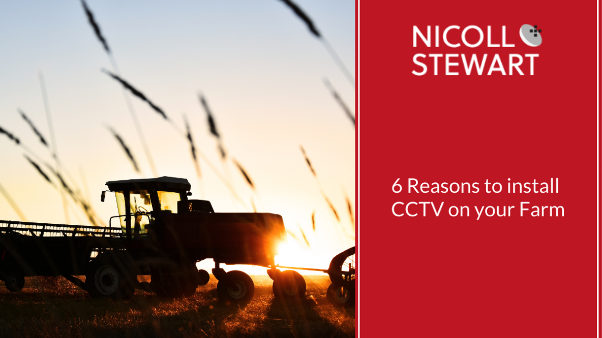6 Reasons to install CCTV on your Farm
