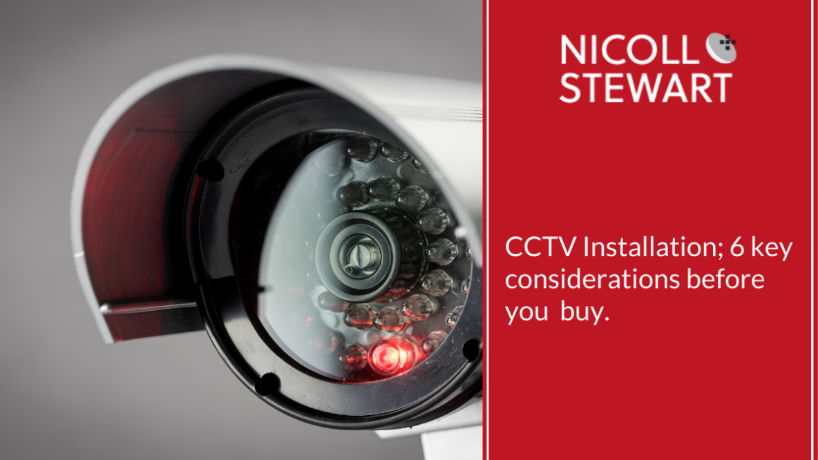 CCTV Installation; 6 key considerations before you buy.
